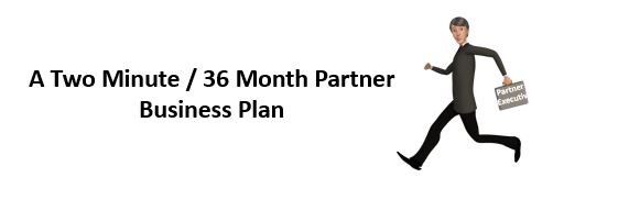 The Two Minute / 36 Month Partner Business Plan