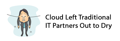 Cloud Left Partners Out to Dry and Vendors Don't Care