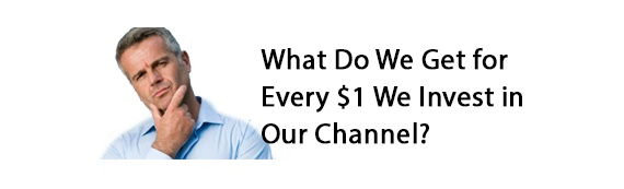 If You Put One Dollar into Your Channel, How Many Dollars Do You Get Back?