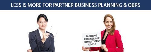 Less is More when it Comes to Partner Business Planning and QBRs