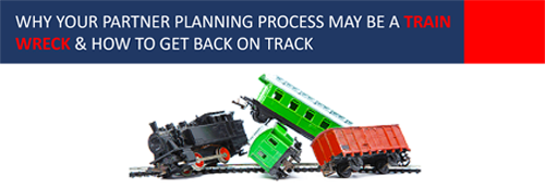 Why Your Partner Planning Process May be a Train Wreck & How to Get Back on Track